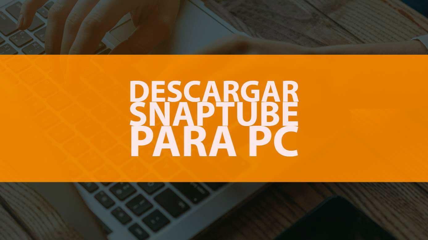 Descargar Snaptube PC